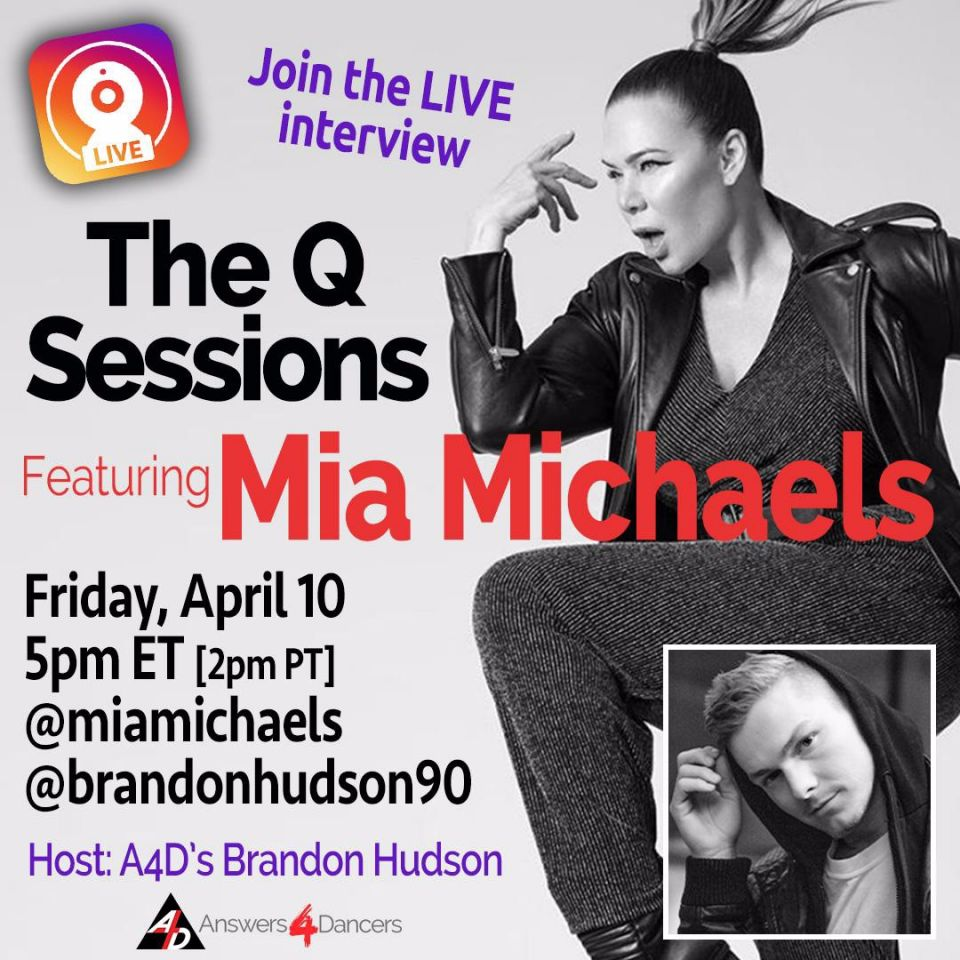 Join us in a conversation with MIA MICHAELS. This event is sponsored by Answers4Dancers and is hosted by Dancer To Watch, BRANDON HUDSON.!